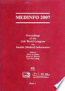 """MEDINFO 2007: Proceedings of the 12th World Congress on Health (Medical) Informatics"" by K.A. Kuhn, J.R. Warren, T.-Y. Leong"