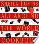 Sheila Lukins All Around The World Cookbook Book PDF