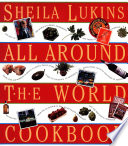 """Sheila Lukins All Around the World Cookbook"" by Sheila Lukins"