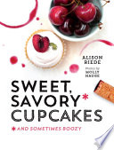 Sweet, Savory, and Sometimes Boozy Cupcakes Pdf/ePub eBook
