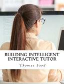 Building Intelligent Interactive Tutor