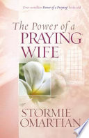 """The Power of a Praying® Wife"" by Stormie Omartian"