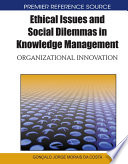 Ethical Issues and Social Dilemmas in Knowledge Management: Organizational Innovation