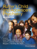 Rutter s Child and Adolescent Psychiatry