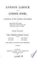 London Labour and the London Poor  a Cyclopaedia of the Condition and Earnings of Those that Will Work  Those that Cannot Work  and Those that Will Not Work Book PDF