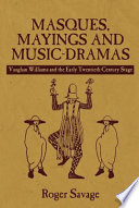 Masques, Mayings and Music-Dramas