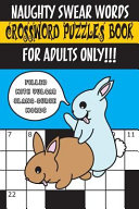 Naughty Swear Words Crossword Puzzles Book for Adults Only!!!