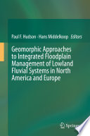 Geomorphic Approaches to Integrated Floodplain Management of Lowland Fluvial Systems in North America and Europe