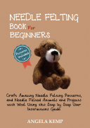 Needle Felting Book for Beginners