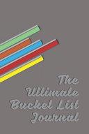The Ultimate Bucket List Journal