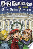 A To Z Mysteries Super Edition 3 White House White Out