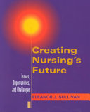 Creating Nursing s Future