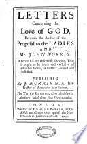 Letters concerning the Love of God, between the Author of the Proposal to the Ladies [Mary Astell] and Mr. J. Norris ... The third edition, corrected by the authors, etc