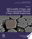 Self Assembly of Nano  and Micro structured Materials Using Colloidal Engineering