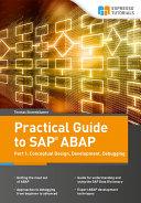 Practical Guide to SAP ABAP Part 1: Conceptual Design, Development, Debugging