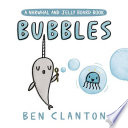Bubbles  a Narwhal and Jelly Board Book
