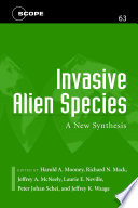 """Invasive Alien Species: A New Synthesis"" by Harold A. Mooney, Richard Mack, Jeffrey A. McNeely, Laurie E. Neville, Peter Johan Schei, Jeffrey K. Waage"