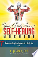 Your Body is a Self Healing Machine