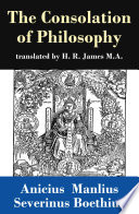 The Consolation of Philosophy  translated by H  R  James M A