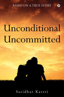 Unconditional Uncommitted [Pdf/ePub] eBook