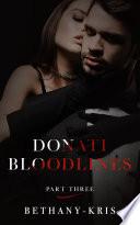 Donati Bloodlines  Part Three