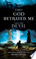 First god betrayed me then the devil