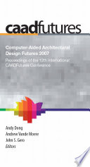 Computer-Aided Architectural Design Futures (CAADFutures) 2007