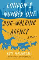 London's Number One Dog-Walking Agency Pdf/ePub eBook