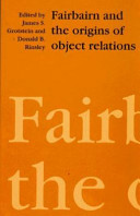 Fairbairn and the Origins of Object Relations