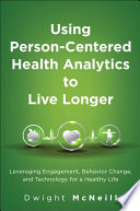 Using Person Centered Health Analytics To Live Longer Book PDF