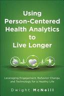 Using Person-Centered Health Analytics to Live Longer: Leveraging ...