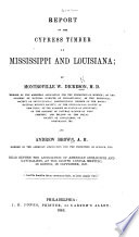 Report on the Cypress Timber of Mississippi and Louisiana ... Read before the Association of American Geologists and Naturalists, at the eighth annual meeting, in Boston, in September, 1847