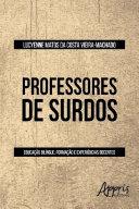 Professores de Surdos: Educação Bilíngue, Formação e Experiências Docentes