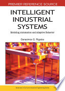 Intelligent Industrial Systems  Modeling  Automation and Adaptive Behavior