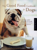 The Good Food Cookbook for Dogs