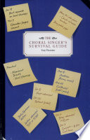 The Choral Singer's Survival Guide