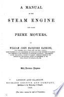 A Manual of the Steam Engine and other prime movers ... With numerous diagrams