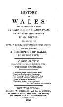 The History of Wales ... Translated Into English by Dr. Powell; and Augmented by W. Wynne ... A New Edition, Greatly Improved and Enlarged with Pedigrees of Families. [With a Collection of Documents. With Maps.]