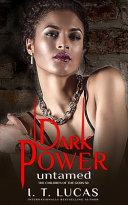 Dark Power Untamed