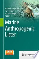 """""""Marine Anthropogenic Litter"""" by Melanie Bergmann, Lars Gutow, Michael Klages"""
