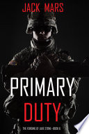 Primary Duty The Forging Of Luke Stone Book 6 An Action Thriller