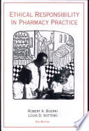 """""""Ethical Responsibility in Pharmacy Practice"""" by Robert A. Buerki, Louis Donald Vottero"""