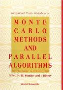 International Youth Workshop on Monte Carlo Methods and Parallel Algorithms  Primorsko  Bulgaria  24 30 September 1989