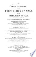 The Theory and Practice of the Preparation of Malt and the Fabrication of Beer