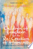 Children Of Laughter And The Re Creation Of Humanity