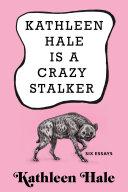 Kathleen Hale Is a Crazy Stalker [Pdf/ePub] eBook