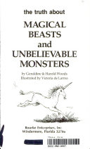 The Truth about Magical Beasts and Unbelievable Monsters