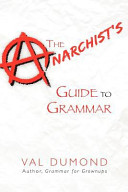 The Anarchist s Guide to Grammar