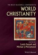 The Wiley Blackwell Companion to World Christianity Pdf/ePub eBook