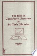The Role Of Conference Literature In Sci Tech Libraries